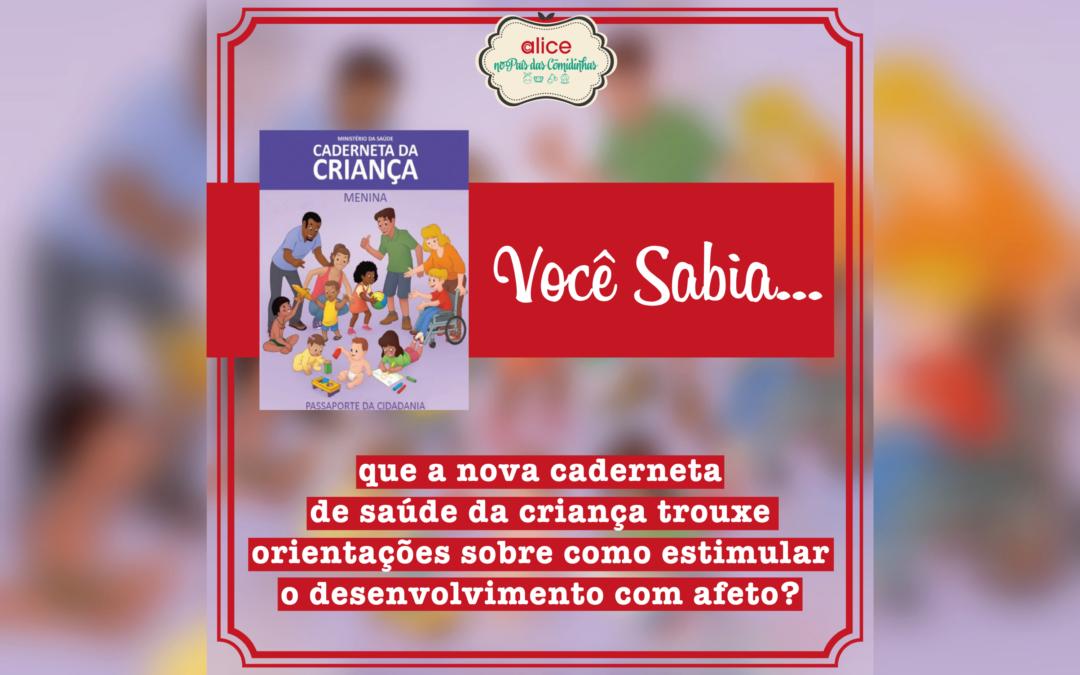 Você sabia que a nova caderneta de saúde da criança trouxe orientações sobre como estimular o desenvolvimento com afeto?
