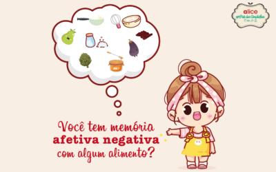 Você tem memória afetiva negativa com algum alimento?